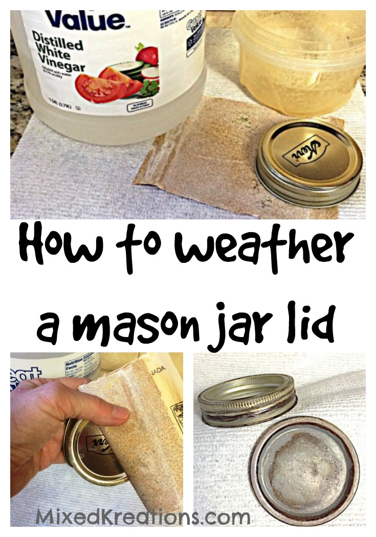 how to weather a mason jar lid