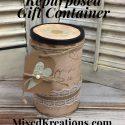 Repurposed Gift Container