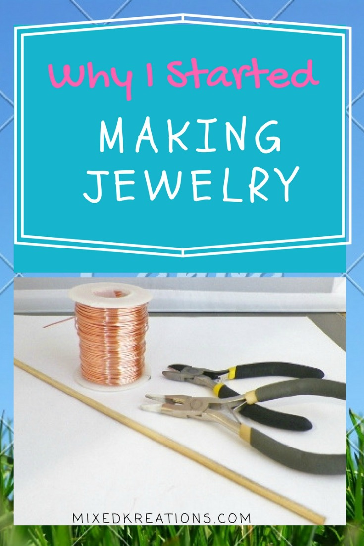 why I started making jewelry