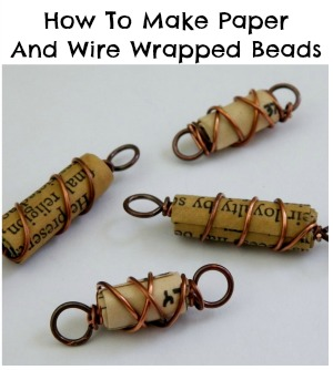 how to make paper and wire wrapped beads