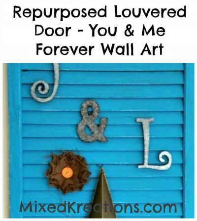 repurposed louvered door - you & me forever wall art