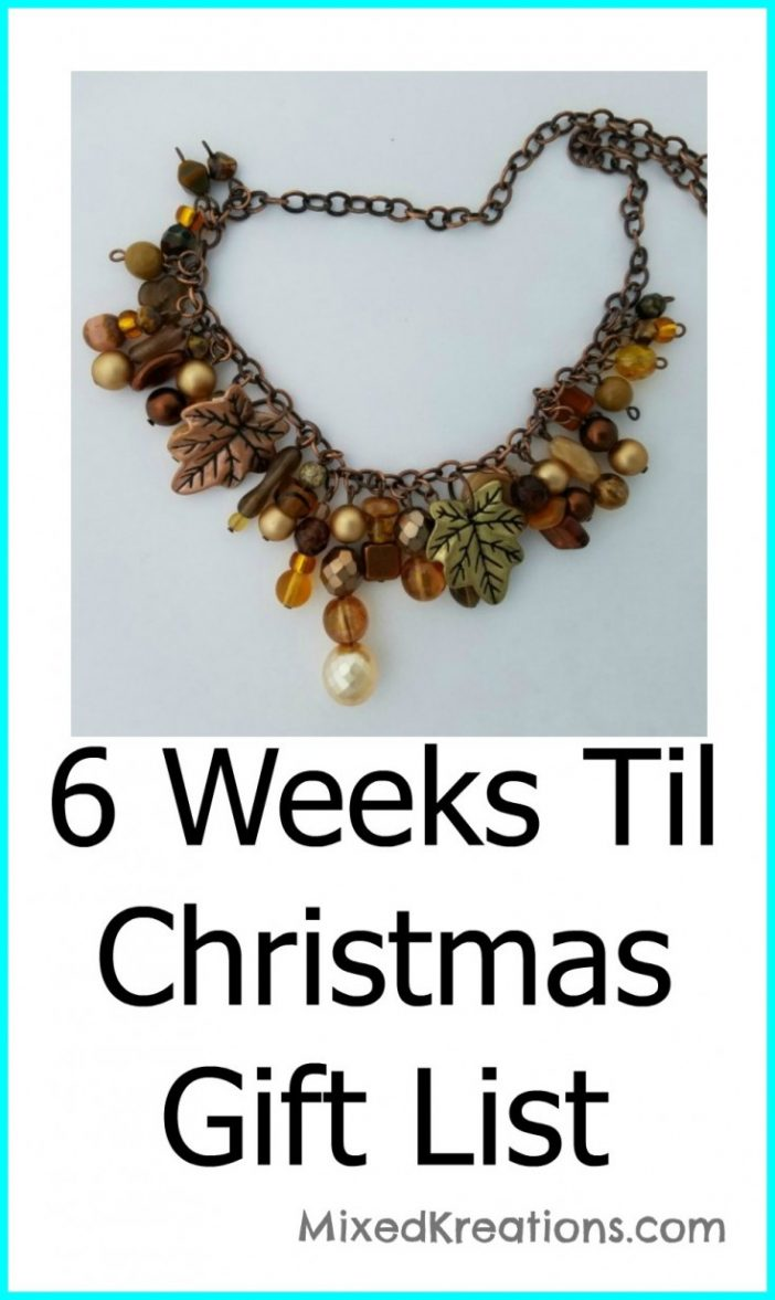 6 weeks til Christmas Gifts List