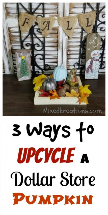 3 ways to upcycle a dollar store pumpkin