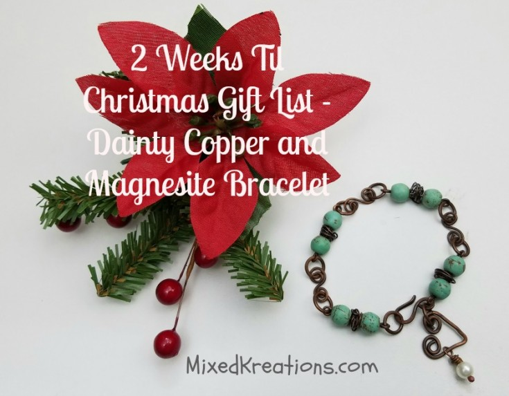 2 week til Christmas Gift list - dainty copper and magnesite bracelet
