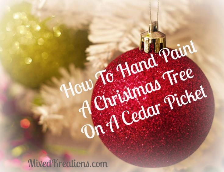 hand painted Christmas tree on cedar picket