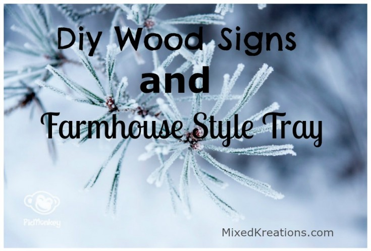 Diy Wood Signs And Farmhouse Style Tray