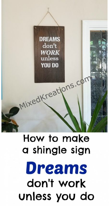 How to make a Dreams don't work unless you do sign out of a wood shingle