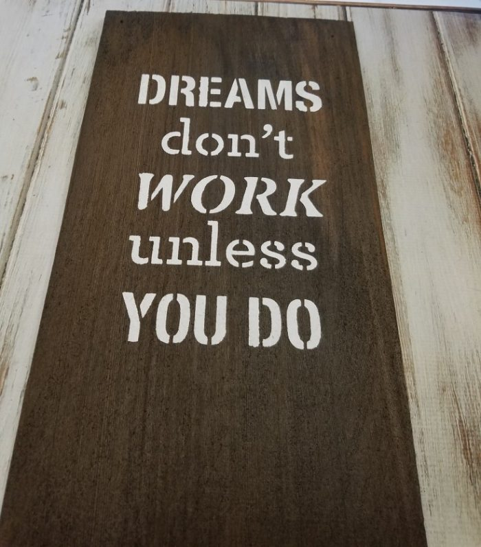 dreams don't work unless you do shingle sign