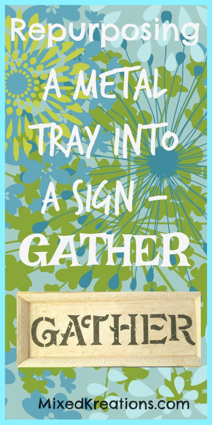 Gather sign made by repurposing a metal tray into a sign