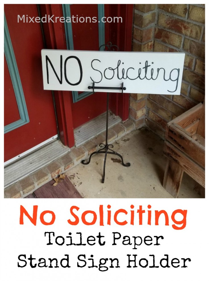 No Soliciting - Toilet paper stand sign holder #diy #nosoliciting #sign MixedKreations.com