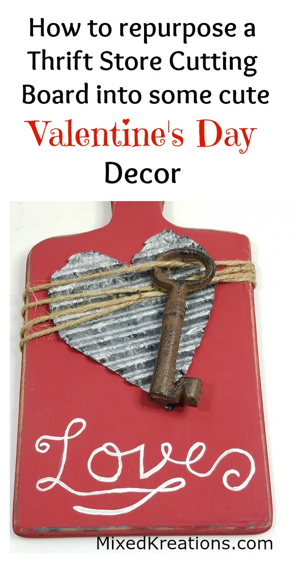 how to repurpose a thrift store cutting board into some cute Valentines day decor MixedKreations.com