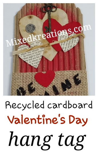 recycled cardboard Valentines day hang tag #RepurposedValentinesDayHangTag #UpcycledValentinesDayTag #MixedKreations MixedKreations.com