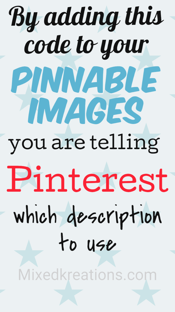 By adding this code to your pinnable image you are telling pinterest which description to use