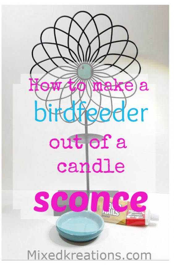 how to make a birdfeeder out of a candle sconce