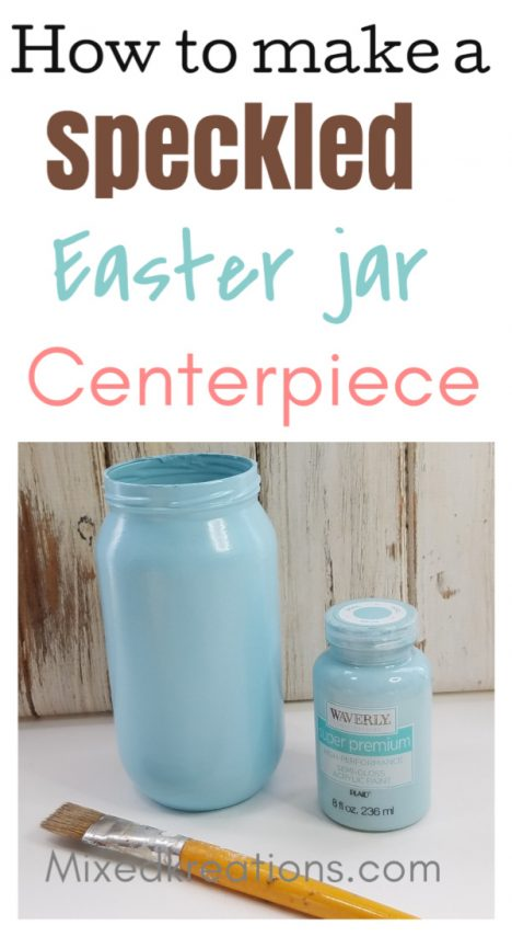 How to make a speckled Easter egg jar out of a empty glass jar for a Easter centerpiece / diy speckled easter egg jar centerpiece