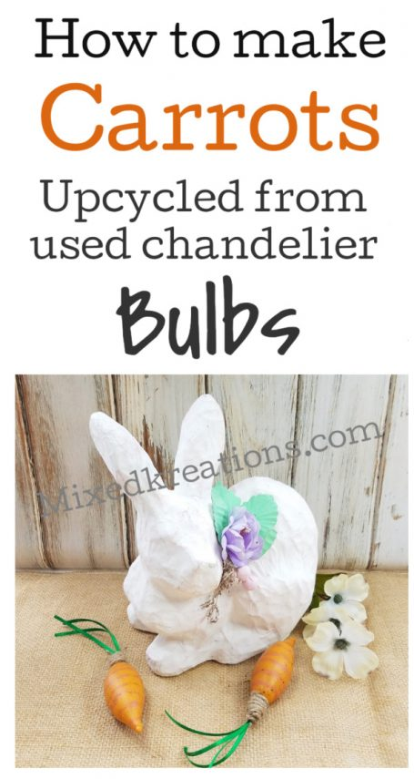 How to make Upcycled Light Bulb Carrots for Easter Decor out of used chandelier bulbs