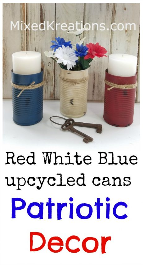 How to upcycle cans into patriotic decor