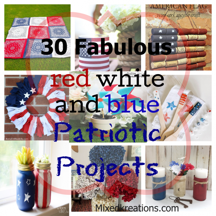 30 fabulous red white and blue patriotic projects